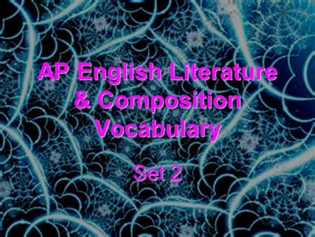 AP English Literature & Composition Vocabulary Set 2.