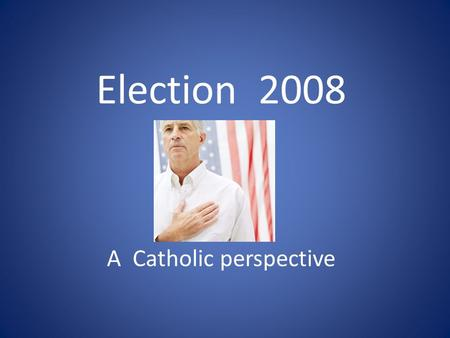 Election 2008 A Catholic perspective. Seven Basic Themes of Catholic Social Teaching.