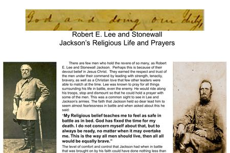 There are few men who hold the revere of so many, as Robert E. Lee and Stonewall Jackson. Perhaps this is because of their devout belief in Jesus Christ.