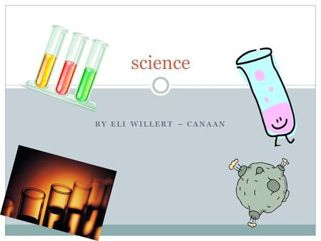 BY ELI WILLERT – CANAAN science THE AMOUNT OF WATER IN A OBJECT mass.