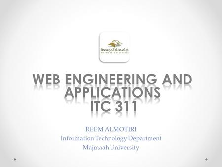 REEM ALMOTIRI Information Technology Department Majmaah University.