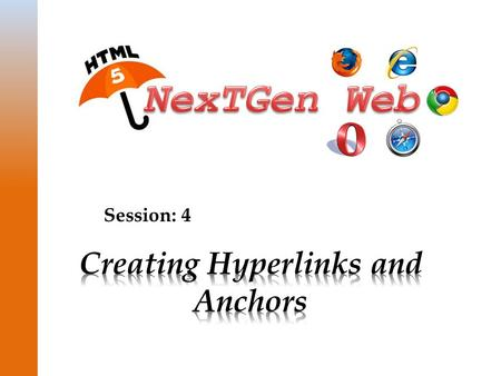 Session: 4. © Aptech Ltd. 2Creating Hyperlinks and Anchors / Session 4  Describe hyperlinks  Explain absolute and relative paths  Explain how to hyperlink.