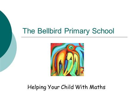 Helping Your Child With Maths The Bellbird Primary School.