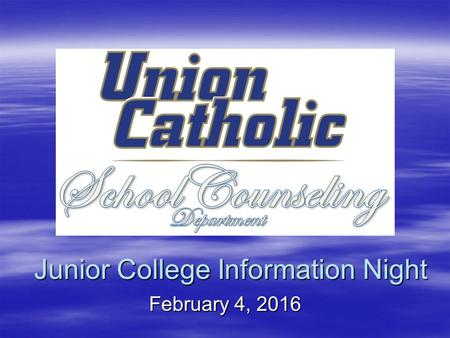 Junior College Information Night February 4, 2016.