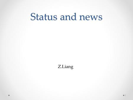 Status and news 1 Z.Liang. MC11 requests According to Joao, MC11 production are almost done According to Joao, MC11 production are almost done There is.