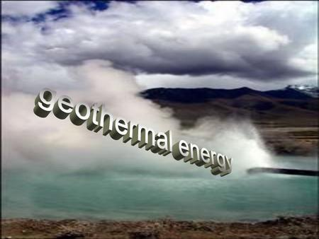 Geothermal energy is thermal energy generated and stored in the Earth.