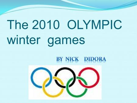 The 2010 OLYMPIC winter games. CANADA is the country the 2010 Olympic Winter Games took place.