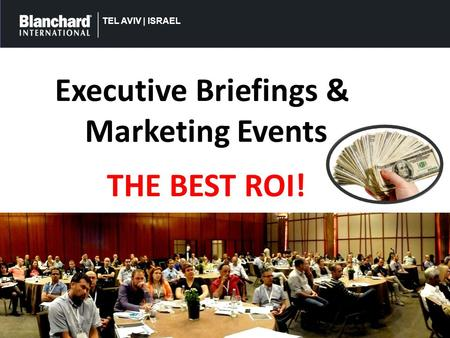 TEL AVIV | ISRAEL Executive Briefings & Marketing Events THE BEST ROI!