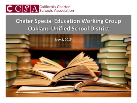 Nov 2, 2015. Agenda 1. Welcome and Introductions2. Overview of Oakland Special Education Landscape 3. Overview of Current Special Ed Arrangements in CA.