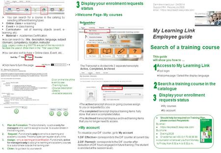 My Learning Link Employee guide This guide will show you how to... Search of a training course Access to My Learning Link  Tool login  Welcome page /