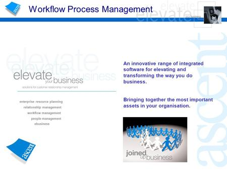 Workflow Process Management An innovative range of integrated software for elevating and transforming the way you do business. Bringing together the most.