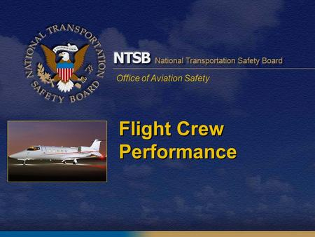 Office of Aviation Safety Flight Crew Performance.