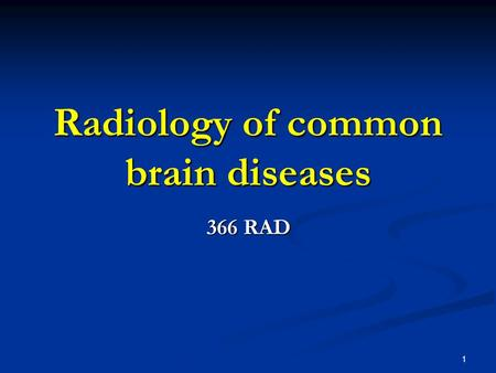 Radiology of common brain diseases