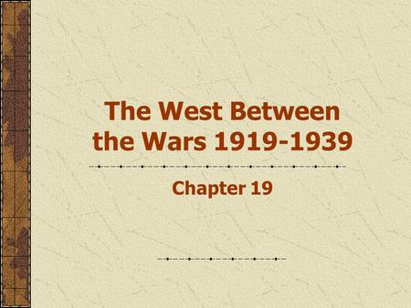 The West Between the Wars 1919-1939 Chapter 19. A.The League of Nations could not solve many of the new conflicts. The United States did not become a.