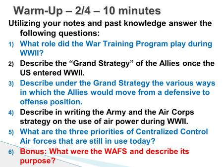 "Utilizing your notes and past knowledge answer the following questions: 1) What role did the War Training Program play during WWII? 2) Describe the ""Grand."