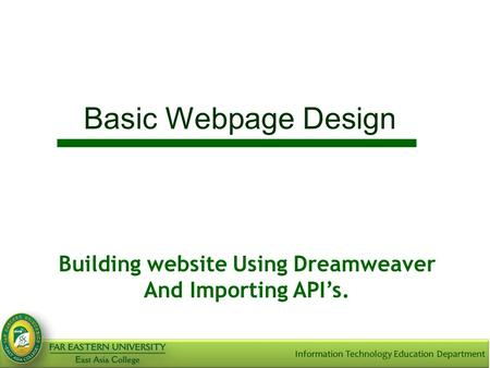 Basic Webpage Design Building website Using Dreamweaver And Importing API's.