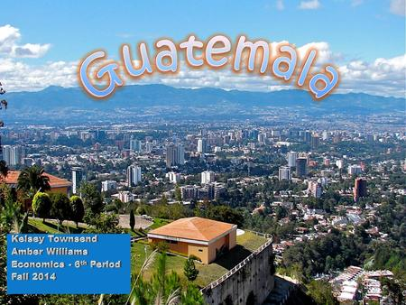 * Population: 13,280,000 * Capital City: Guatemala City * Languages Spoken: Spanish & Several Maya Indian Languages * Currency: Quetzal.
