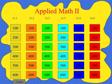 100 200 300 400 11.211.311.514.6 Applied Math II 11.1 500 600 100 200 300 400 500 600 100 200 300 400 500 600 100 200 300 400 500 600 100 200 300 400.