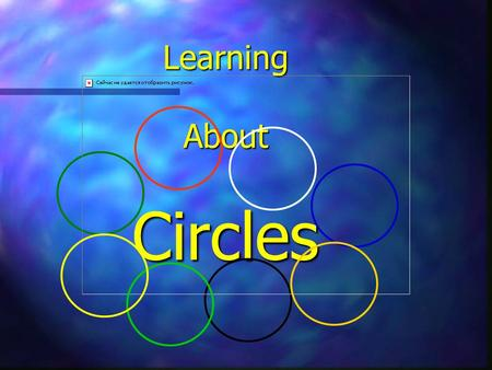 Learning About Circles Circle n An infinite set of coplanar points that are an equal distance from a given point. O M M.