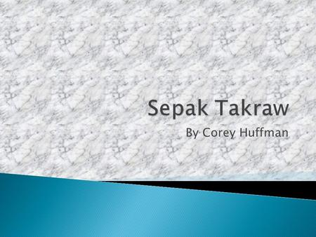 By Corey Huffman.  Sepak Takraw is a sport that is basically kick volleyball  Sepak is kick in Malay, and Takraw is the ball in Thai  In 1965 the.