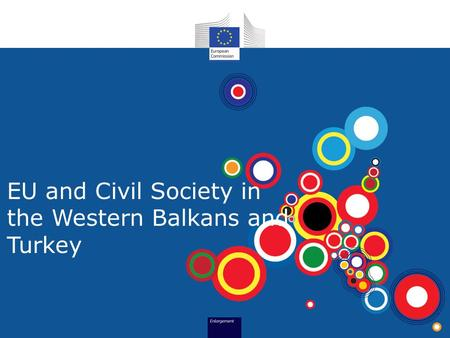 EU and Civil Society in the Western Balkans and Turkey.