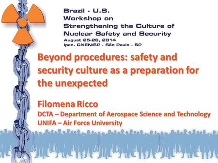 Beyond procedures: safety and security culture as a preparation for the unexpected Filomena Ricco DCTA – Department of Aerospace Science and Technology.