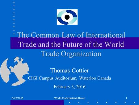 gatt and wto international business law Session 9 : gatt in international trade law law in international business the discriminatory nature should not be subject to tariff commitments to the gatt / wto.