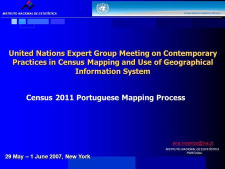 INSTITUTO NACIONAL DE ESTATÍSTICA Census 2011 Mapping Portuguese Process United Nations EGM on Contemporary Practices in Census Mapping and Use of GIS.