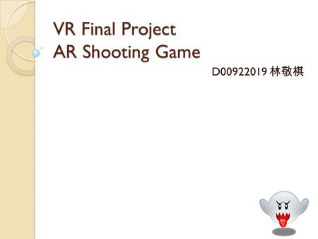 VR Final Project AR Shooting Game