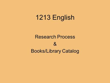 1213 English Research Process & Books/Library Catalog.