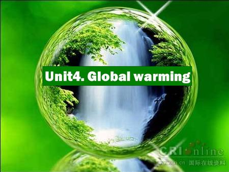 Words study Unit4. Global warming. The animals' habitats are destroyed. That means animals will die out one day.