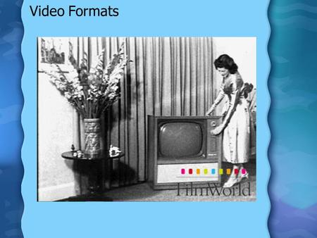 Video Formats. What Needs Does Video Serve? Why use video? –Benefits –Disadvantages.