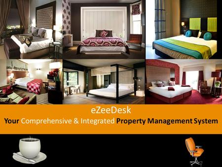 EZeeDesk Your Comprehensive & Integrated Property Management System.