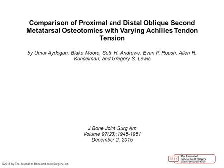 Comparison of Proximal and Distal Oblique Second Metatarsal Osteotomies with Varying Achilles Tendon Tension by Umur Aydogan, Blake Moore, Seth H. Andrews,