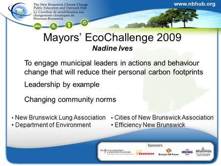 Mayors' EcoChallenge 2009 Nadine Ives New Brunswick Lung Association Department of Environment Cities of New Brunswick Association Efficiency New Brunswick.