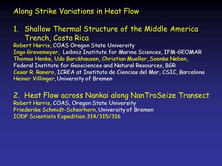 Along Strike Variations in Heat Flow 1.Shallow Thermal Structure of the Middle America Trench, Costa Rica Robert Harris, COAS Oregon State University Ingo.