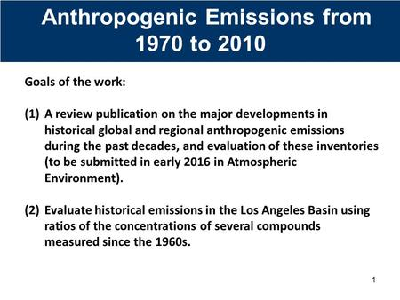 Goals of the work: (1)A review publication on the major developments in historical global and regional anthropogenic emissions during the past decades,