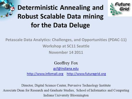 Deterministic Annealing and Robust Scalable Data mining for the Data Deluge Petascale Data Analytics: Challenges, and Opportunities (PDAC-11) Workshop.