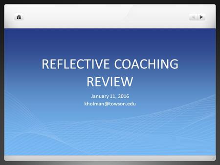 REFLECTIVE COACHING REVIEW January 11, 2016