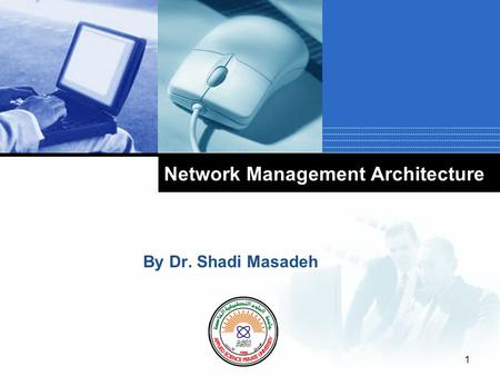 Company LOGO Network Management Architecture By Dr. Shadi Masadeh 1.