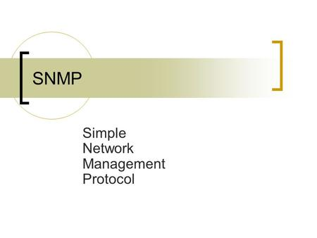 SNMP Simple Network Management Protocol. WHAT IS IT?