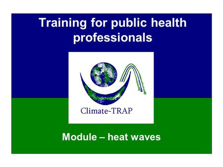 Training for public health professionals Module – heat waves.