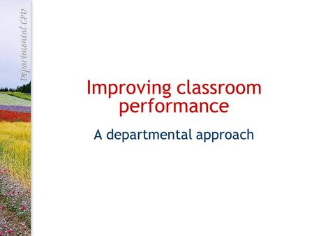 Improving classroom performance A departmental approach.