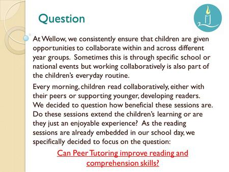 Question At Wellow, we consistently ensure that children are given opportunities to collaborate within and across different year groups. Sometimes this.