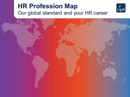 HR Profession Map Our global standard and your HR career.