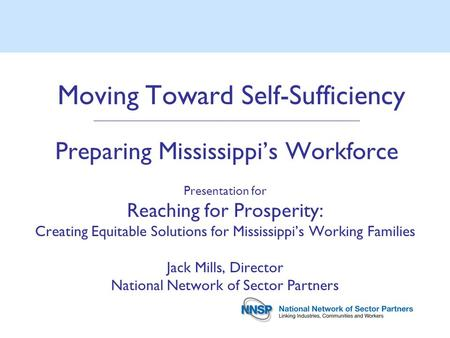 Moving Toward Self-Sufficiency ________________________________________________________________ Preparing Mississippi's Workforce Presentation for Reaching.