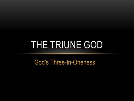 God's Three-In-Oneness