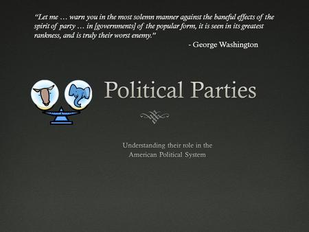 Understanding their role in the American Political System