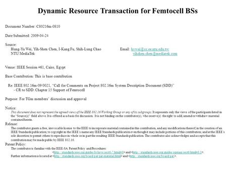Dynamic Resource Transaction for Femtocell BSs Document Number: C80216m-0810 Date Submitted: 2009-04-24 Source: Hung-Yu Wei, Yih-Shen Chen, I-Kang Fu,