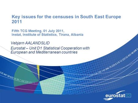 Key issues for the censuses in South East Europe 2011 Fifth TCG Meeting, 01 July 2011, Instat, Institute of Statistics, Tirana, Albania Vebjørn AALANDSLID.